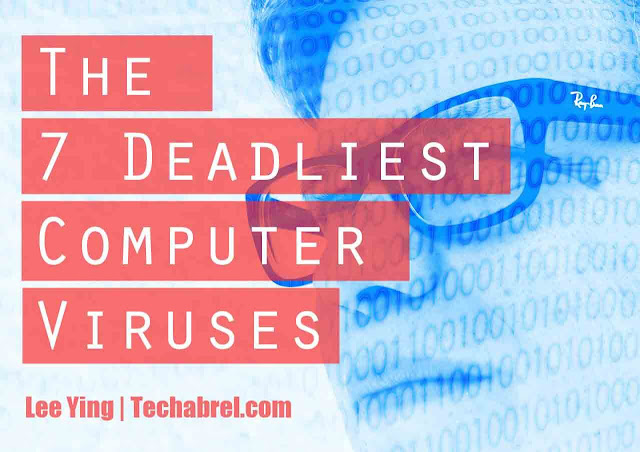 the 7 deadliest computer viruses of all time