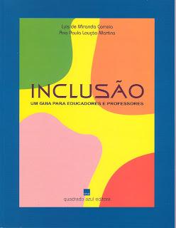 imagem da capa da obra: Inclusão: Um Guia Para Educadores e Professores - Luís de Miranda Correia & Ana Paula Loução Martins (2002) - Quadrado Azul Editora, Braga