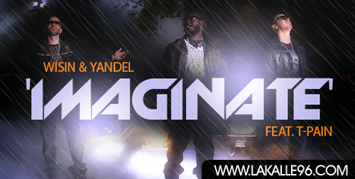 Imaginate Wisin Y Yandel Ft T-Pain