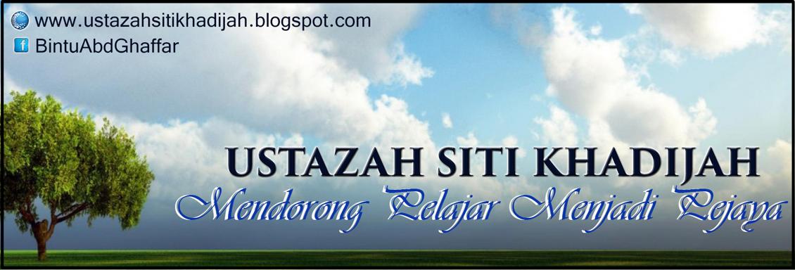 Ustazah Siti Khadijah | Mendorong Pelajar Menjadi Pejaya!