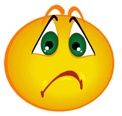 sad smiley face  And you feel unhappy because