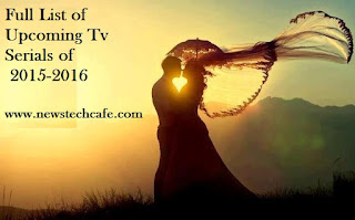 Full List of Upcoming Tv Serials In 2015-2016