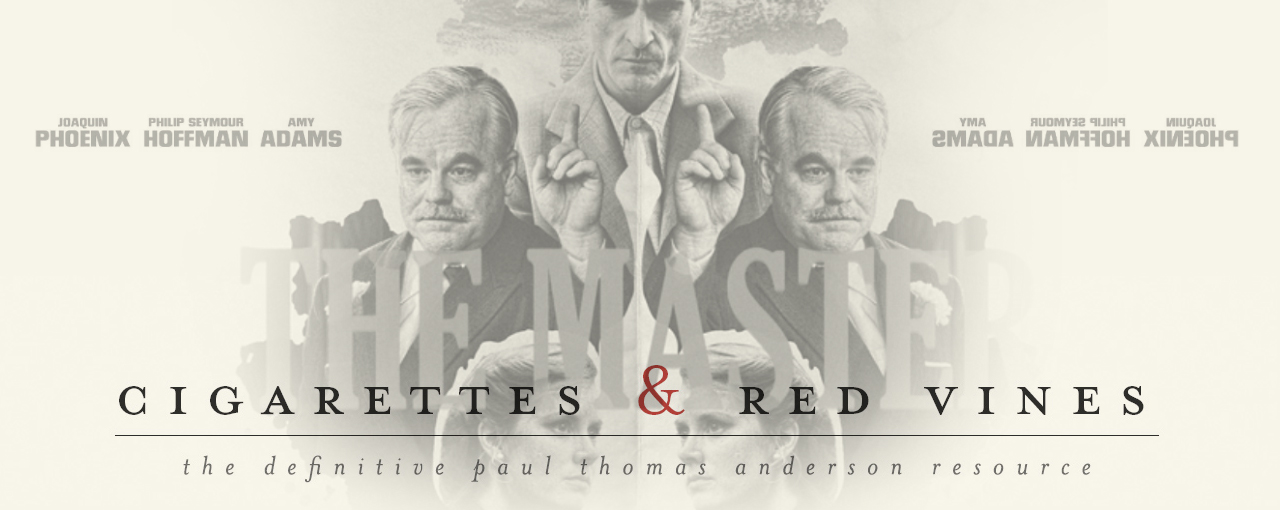Cigarettes &amp; Red Vines - The Definitive Paul Thomas Anderson Resource
