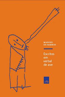 Escritos em Verbal de Ave_Manoel de Barros