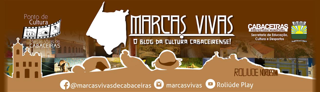 Marcas Vivas - O blog da cultura cabaceirense!