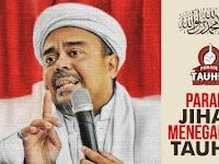 Besok Parade Tauhid Digelar, Habib Rizieq : Ini Momen Persatuan Umat untuk Islamkan Nusantara