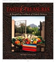 Tastes & Treasures A Storytelling Cookbook of Historic Arizona