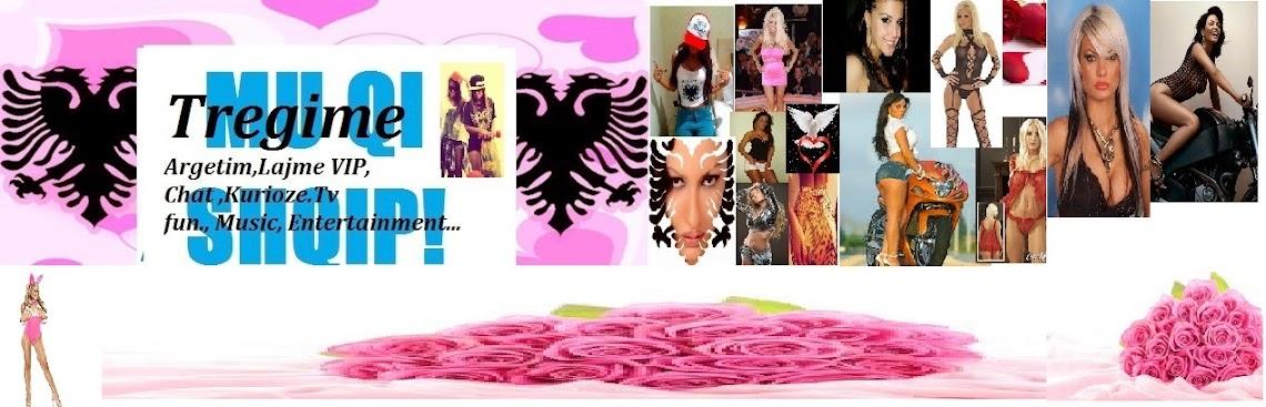 ♥♥♥TREGIME EROTIKE♥♥♥TV SHQIP♥ MU QI♥ VIP LAJME SHQIP ♥ CREDIT/LOAN/ALBA CHAT