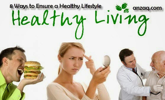 8 Ways to Ensure a Healthy Lifestyle