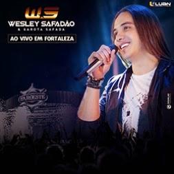 Wesley Safad%C3%A3o garota Safada Ao vivo Em Fortaleza Download CD Wesley Safadão & Garota Safada Ao Vivo Em Fortaleza