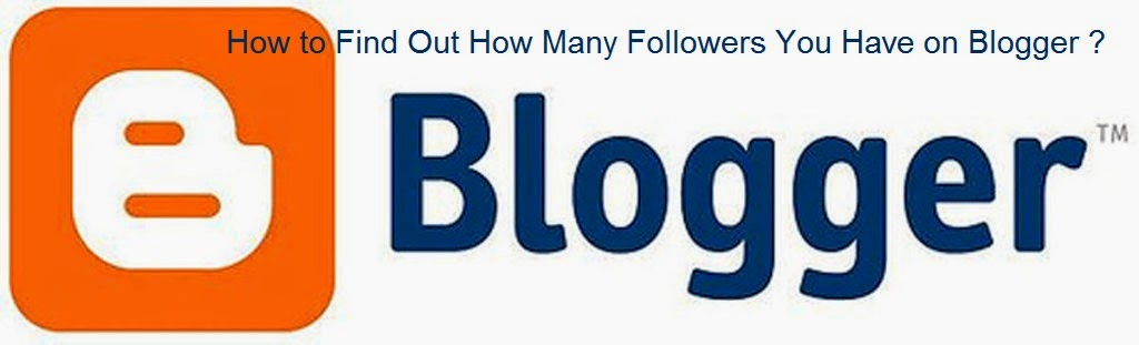How to Find Out How Many Followers You Have on Blogger : eAskme
