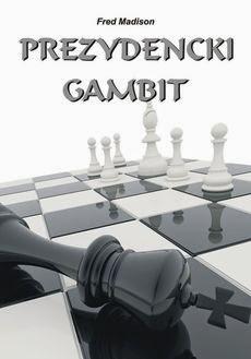 """""""Prezydencki gambit"""" - Fred Madison"""