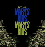 "LP: MARY'S KIDS ""Say No!"""