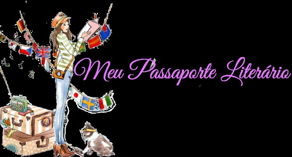 Meu Passaporte Literário - Viajando O Mundo Através dos Livros