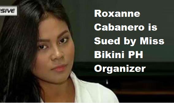 Roxanne Cabanero is Sued by Miss Bikini PH Organizer
