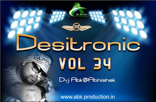 DESITRONIC VOL- 34 ABK PRODUCTION