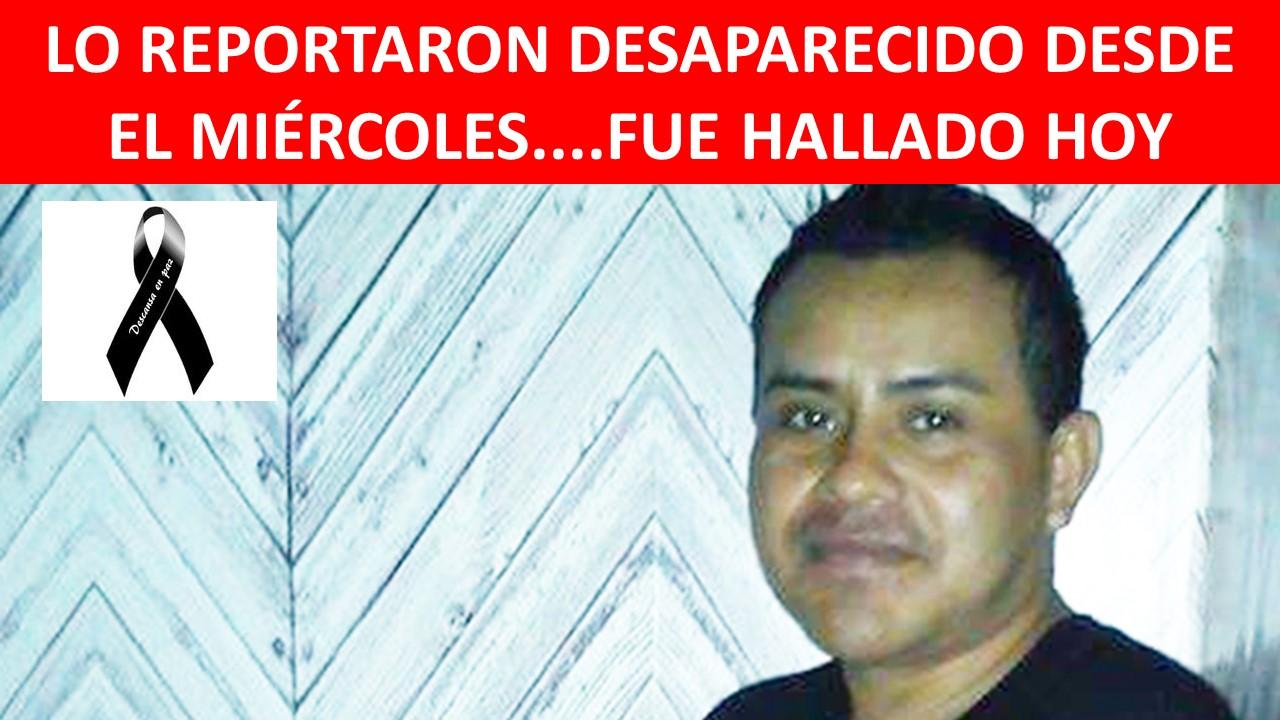DESDE EL MIÉRCOLES....FUE HALLADO HOY