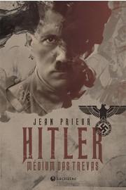 Hitler: o médium das trevas