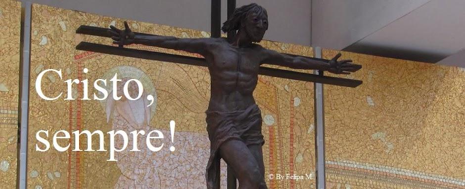 Cristo, sempre!