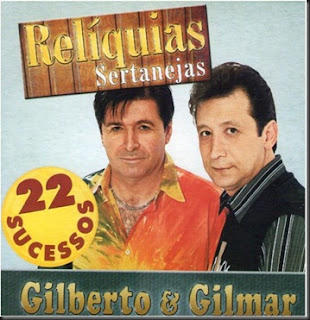Gilberto e Gilmar - Relquias Sertanejas - 22 Sucessos