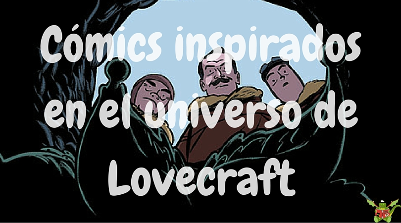 Cómics inspirados en el universo de Lovecraft en Youtube