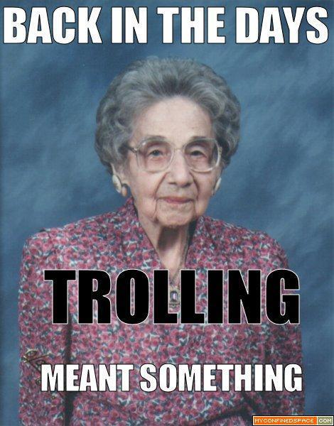 http://1.bp.blogspot.com/-HowaRigthc4/Tdb-p7AV_2I/AAAAAAAAAHg/gl-ZeldrYzE/s1600/Trolling%2BMeant%2BSomething.jpg