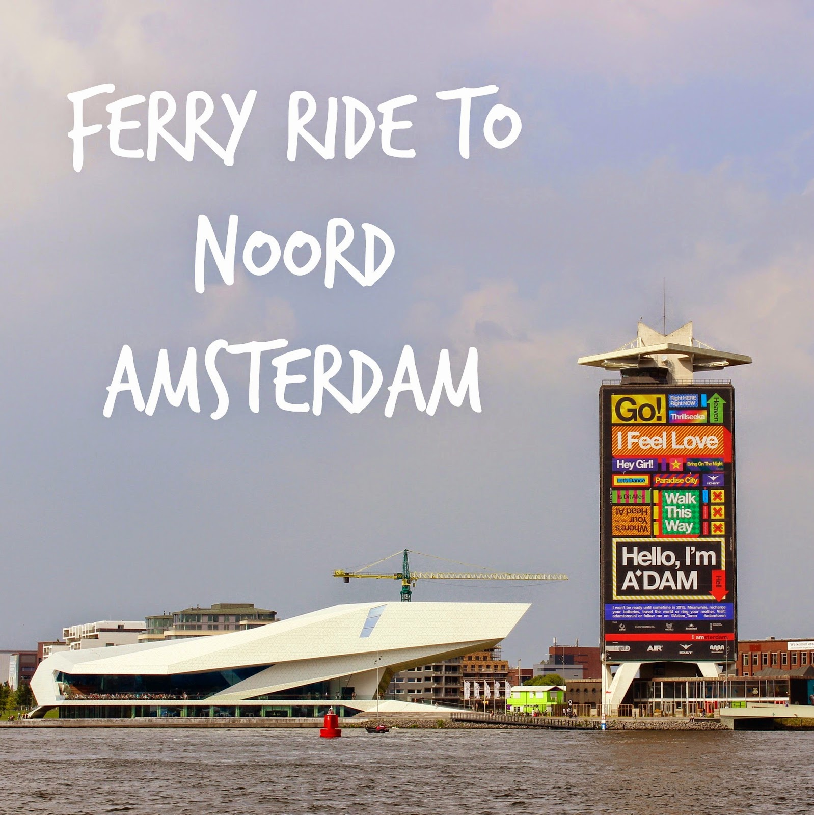 ferry ride north noord amsterdam