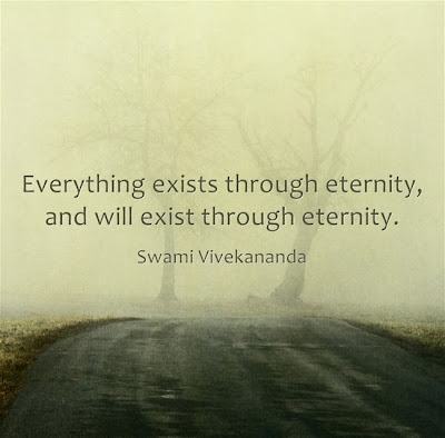 Everything exists through eternity, and will exist through eternity.