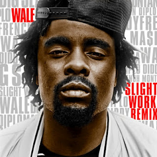 Wale - Slight Work (Remix)