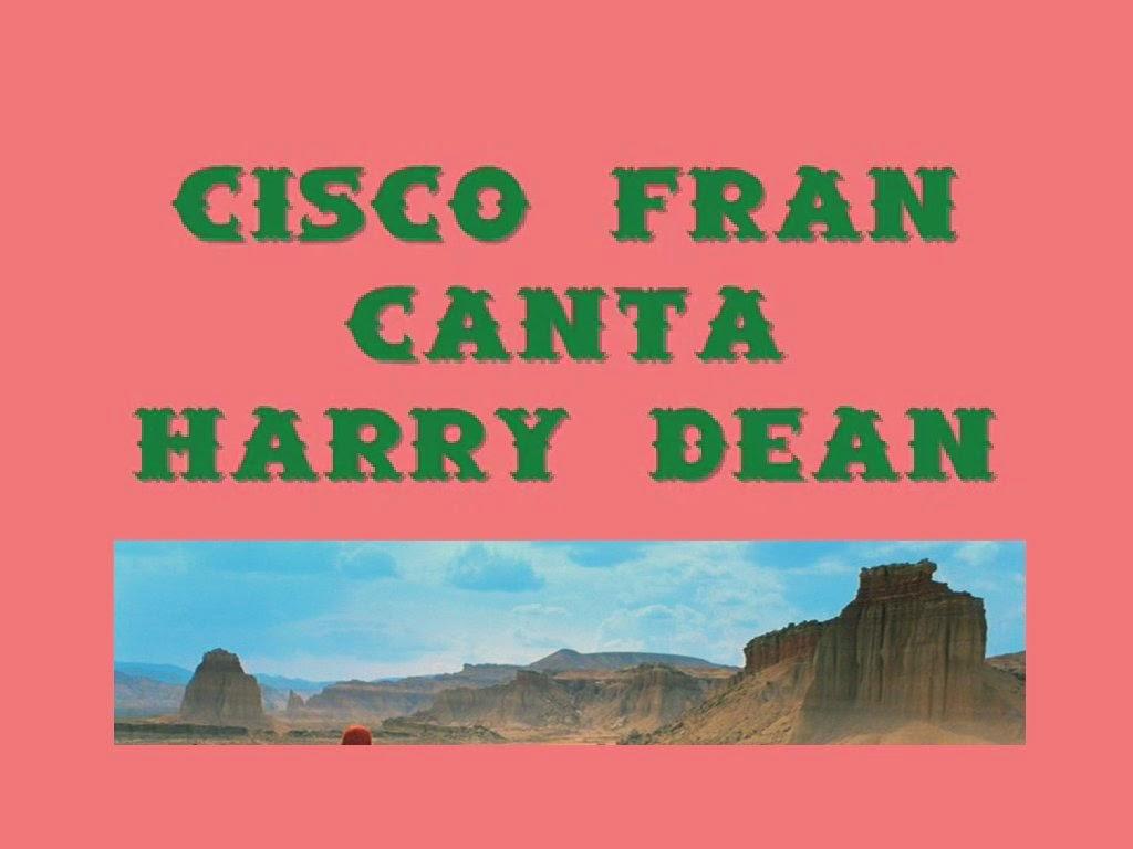 La Gran Esperanza Blanca - Cisco Fran canta a Harry Dean (2014)