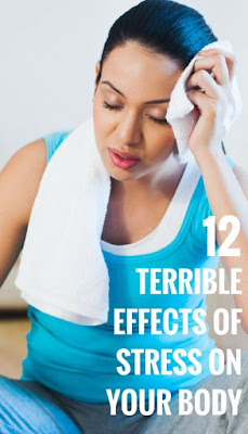 12 Terrible Effects of Stress On The Body