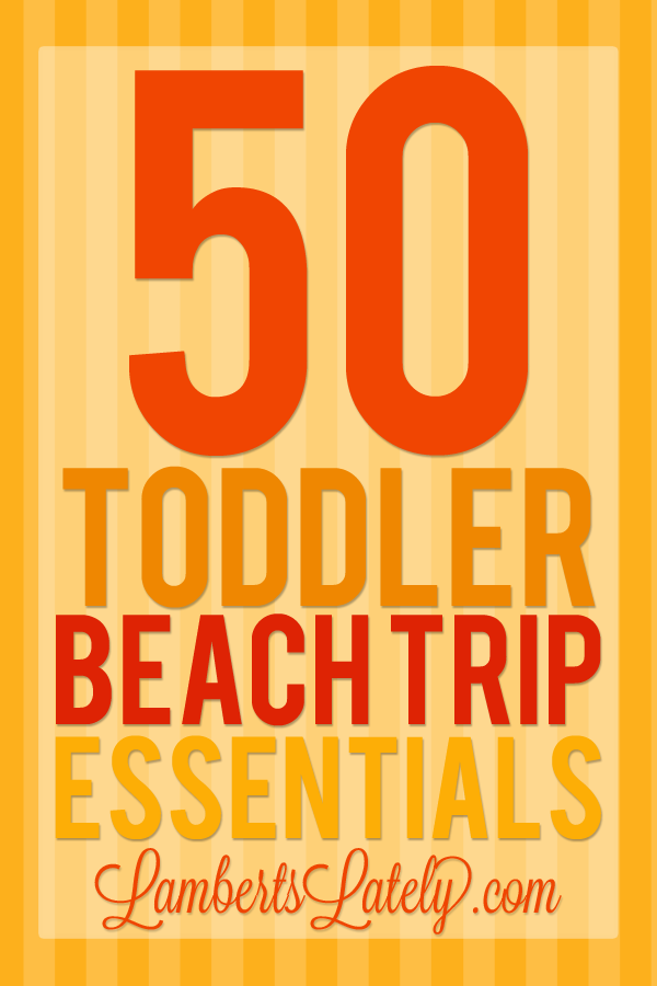 Pack up these 50 Toddler Beach Trip Essentials from Lamberts Lately