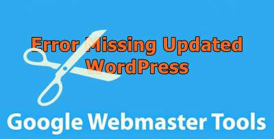 cara mengatasi error missing field updated di wordpress