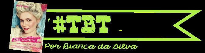 TBT - Maria Antonieta - Sofia Coppola