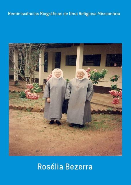 Reminiscências Biográficas de Uma Religiosa Missionária