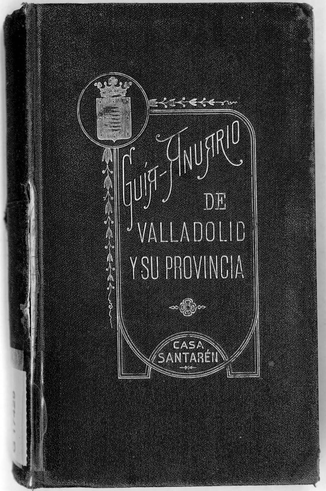 Guía-anuario de Valladolid y su provincia 1927 de la Casa Santarén, portada