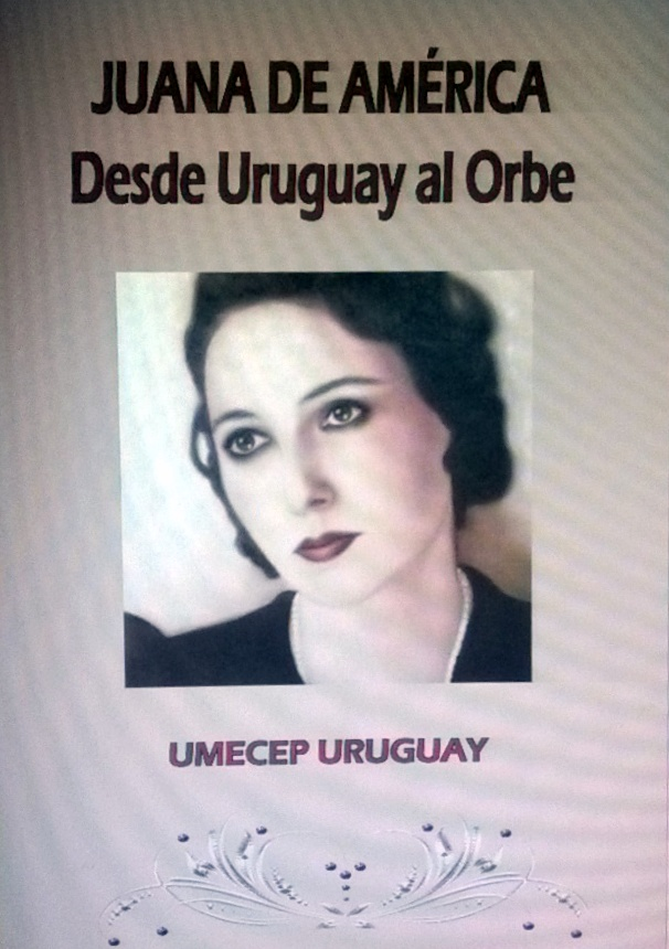 Juana de América. Desde Uruguay al Orbe
