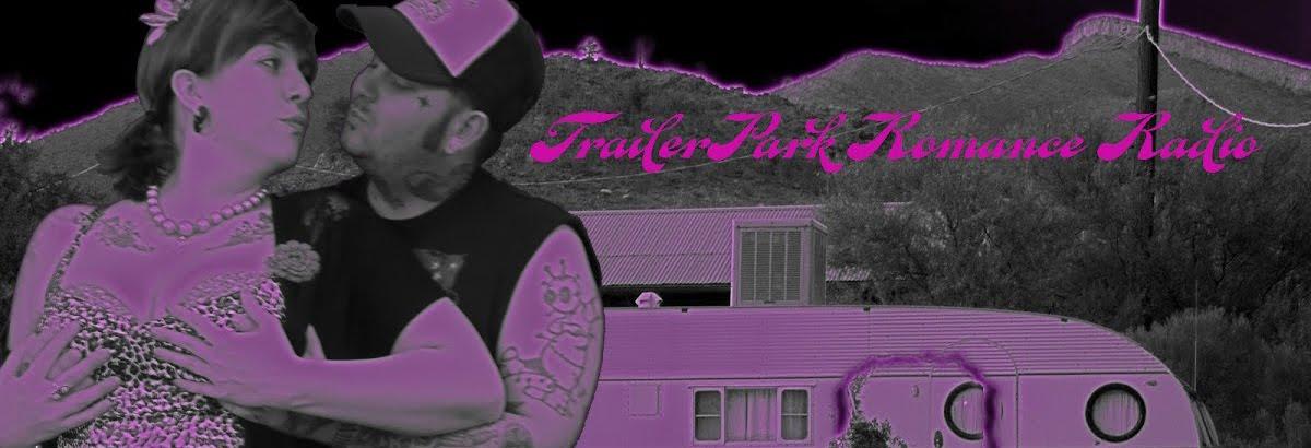 TrailerPark Romance Radio