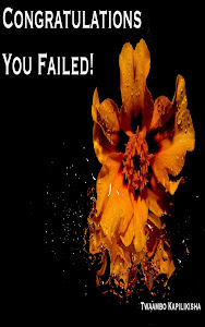 You failed? Great!!