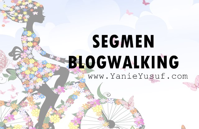 Segmen Blogwalking YanieYusuf.com