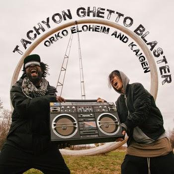 Tachyon Ghetto Blaster (Orko Eloheim & Kaigen)