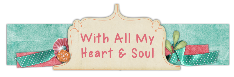 With All My Heart & Soul
