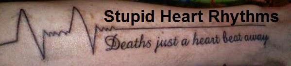 Stupid Heart Rhythms