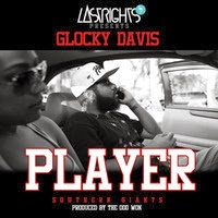"Mixtape LP: ""Player"" Glocky Davis"