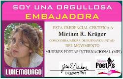 MIRIAM R. KRÜGER EMBAJADORA DE BUENA VOLUNTAD DEL MOVIMIENTO MUJERES POETAS INTERNACIONAL