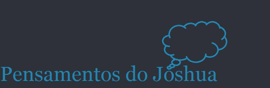 Pensamentos do Joshua