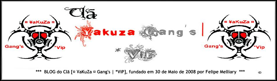Clã ¤ ¥aKuZa ¤ Gang's | *ViP