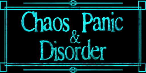 Chaos, Panic, & Disorder