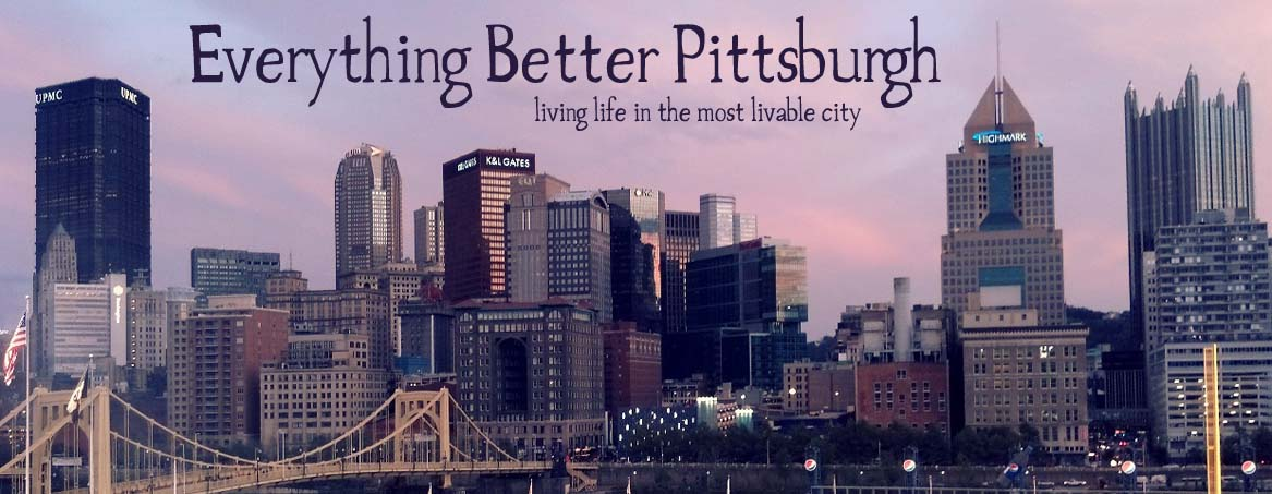 Everything Better Pittsburgh