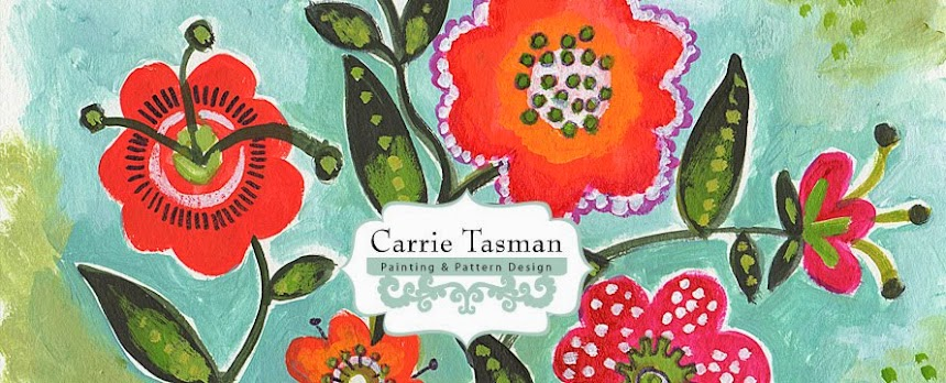 Carrie Tasman * SAVORING COLOR * PAiNTINGS and PATTERN DESIGN